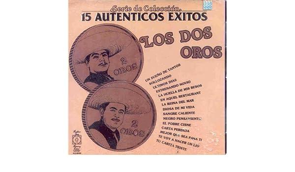LOS DOS OROS - 15 AUTENTICOS EXITOS - Amazon.com Music