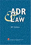 ADR and the Law - 20th Edition, American Arbitration Association, 1929446861