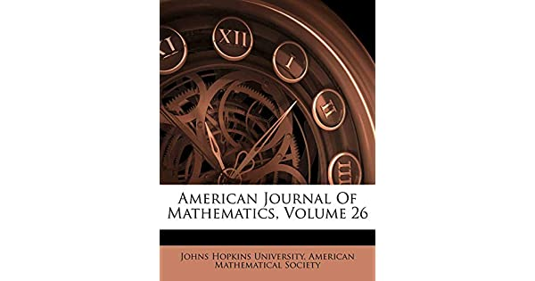 American Journal of Mathematics, Volume 26: Johns Hopkins