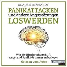 Panikattacken und andere Angststörungen loswerden: Wie die Hirnforschung hilft, Angst und Panik für immer zu besiegen Hörbuch von Klaus Bernhardt Gesprochen von: Klaus Bernhardt