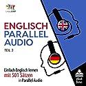Englisch Parallel Audio - Einfach Englisch Lernen mit 501 Sätzen in Parallel Audio - Teil 2 Hörbuch von Lingo Jump Gesprochen von: Lingo Jump