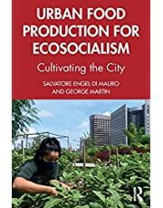 Urban Food Production for Ecosocialism: Cultivating the City