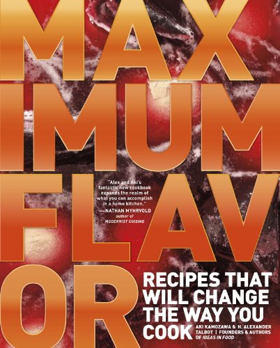 Maximum Flavor: Recipes That Will Change the Way You Cook cover