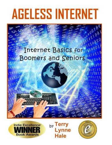 Read Online Ageless Internet: Internet BASICS for Boomers and Seniors PDF