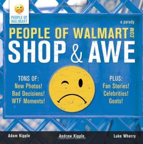 (PEOPLE OF WALMART) SHOP AND AWE BY Kipple, Andrew(Author){People of Walmart: Shop and Awe} Paperback ON 07 Sep-2010)