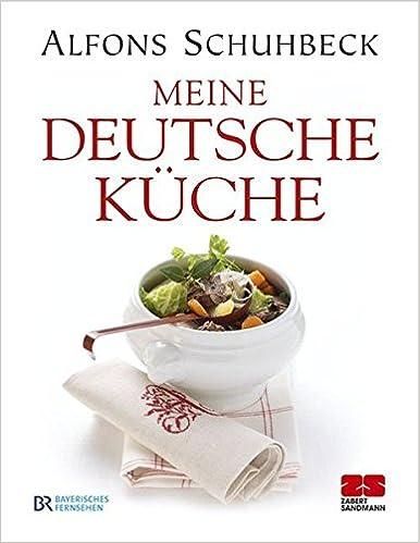 Meine Deutsche Kuche Amazon Co Uk 9783898832519 Books
