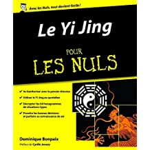 Yi Jing Pour les Nuls (French Edition)