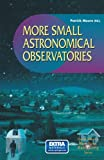 More Small Astronomical Observatories (The Patrick Moore Practical Astronomy Series)