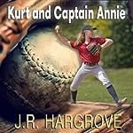 Kurt and Captain Annie | J. R. Hargrove