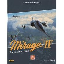Mirage IV: la fin d'un règne