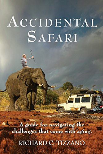 Accidental Safari: A guide for navigating the challenges that come with aging cover