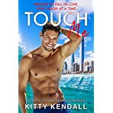 Touch Me: A Hot Romantic Comedy (Stilettos and Secrets Book 1)