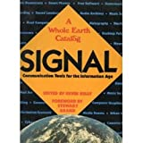 SIGNAL Communication Tools for the Information Age (A Whole Earth Catalog)