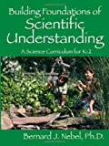 Building Foundations of Scientific Understanding: A Science Curriculum for K-2