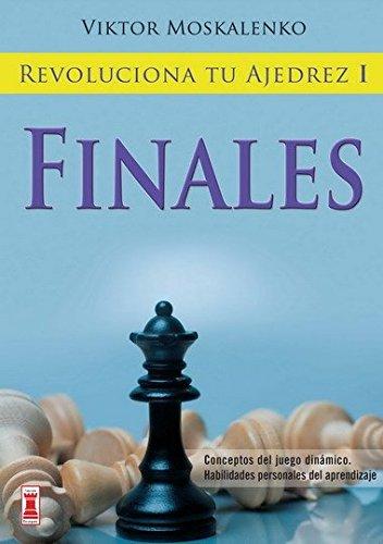 Revoluciona tu ajedrez i. Finales: Aprende un nuevo sistema para ser mejor jugador (Escaques – Libros Ajedrez)
