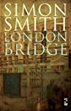 London Bridge, Simon Smith, 184471490X