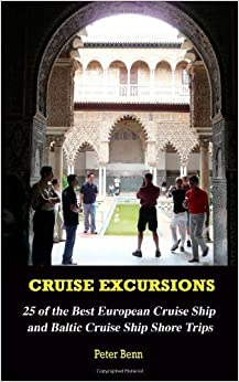 Book by Benn, Peter Cruise Excursions: 25 of the Best European Cruise Ship and Baltic Cruise Ship Shore Trips (Color Edition) (2013)