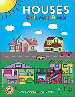 Houses Coloring Book For Toddlers and Kids: Colorful ...