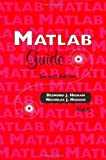 MATLAB Guide, Nicholas J. Higham and Desmond J. Higham, 0898715784