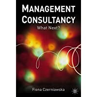 Management Consultancy: What Next?: Growth and Future Directions (Illustrated History of Canada)