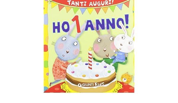 Ho 1 anno! Tanti auguri! Ediz. illustrata Buon compleanno ...