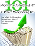 Money Management 101 - 21 Proven Money Saving Tips (Managing Stress Book 2)