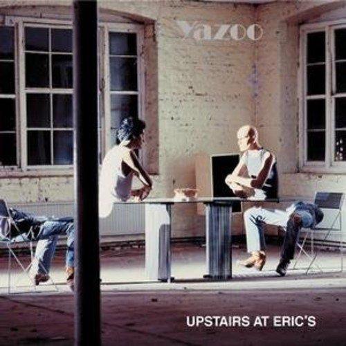 Upstairs at Erics (Yazoo Only Yazoo The Best Of Yazoo)