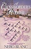 A Crossworder's Holiday, Nero Blanc, 0425187330