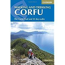 Walking and Trekking on Corfu: The Corfu Trail And 22 Day-Walks