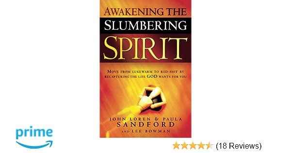 Awakening the Slumbering Spirit: John Loren Sandford, Paula