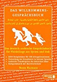 Das deutsch-arabische Willkommens- Gesprächsbuch: Gesprächsbuch für Asylbewerber und Flüchtlinge aus Syrien und Irak (Willkommens-gesprächsbuch / Deutsch- Dari)
