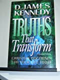 Truths That Transform: Christian Doctrines for Your Life Today