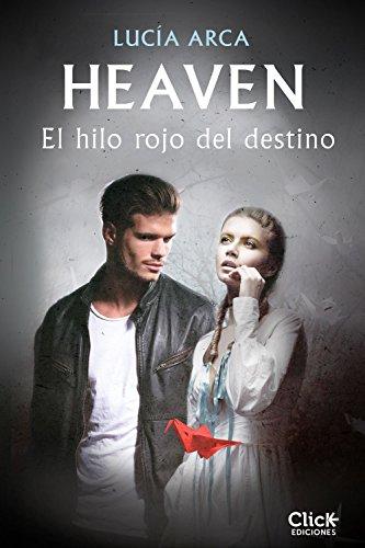 Heaven El Hilo Rojo Del Destino El Hilo Rojo Del Destino Descargar Pdf Lucía Arca Sancho Arroyo Liythoglidu