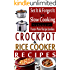 Crockpot Recipes & Rice Cooker Recipes - Vol 1 - Set It & Forget It vs Slow Cooking! - (Set It & Forget It Just Got Simpler!) (Rice Cooker Cookbooks, Slow Cooker Cookbooks)