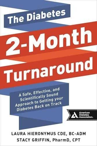 The Diabetes 2-Month Turnaround: A Safe, Effective, and Scientifically Sound Approach to Getting Your Diabetes Back On Track