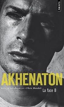 La Face B par Akhenaton