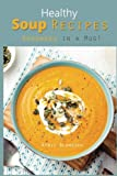 Healthy Soup Recipes: Goodness in a Mug!