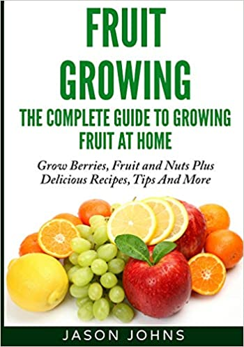 Buy Fruit Growing: The Complete Guide to Growing Fruit at