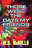 Those Were the Days My Friends, McNally, 1630007048