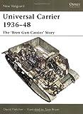 Universal Carrier 1936-48: The 'Bren Gun Carrier' Story (New Vanguard)