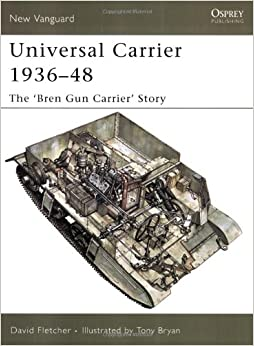 Book Universal Carrier 1936-48: The 'Bren Gun Carrier' Story (New Vanguard)