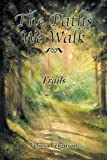 img - for The Paths We Walk Trails book / textbook / text book