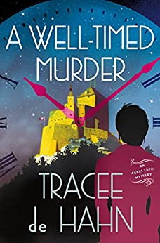 A Well-Timed Murder: An Agnes Lüthi Mystery (Agnes Luthi Mysteries) by [de Hahn, Tracee]