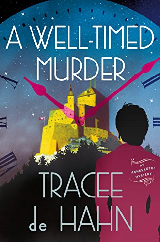 A Well-Timed Murder: An Agnes Lüthi Mystery (Agnes Luthi Mysteries Book 2)