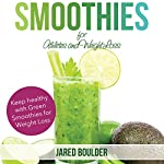 Smoothies for Athletes and Weight Loss | Jared Boulder