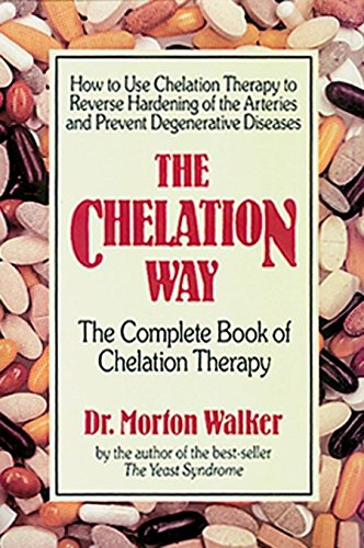 The Chelation Way: The Complete Book of Chelation