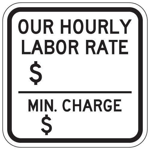 STOPSignsAndMore - Auto Repair Hourly Labor Rate Sign - 12x12
