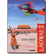 Laowai. Histórias de Uma Repórter Brasileira na China