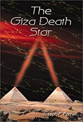 Giza Death Star: The Paleophysics of the Great Pyramid and the Military Complex at Giza by Joseph P. Farrell (2001) Paperback