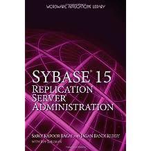 Sybase 15.0 Replication Server Administration